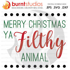 Pictures Of Merry Christmas Design Digital File Merry Christmas You Filthy Animal Home Alone Quote