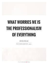 Professionalism Quotes New 488 Professionalism Quotes 48 QuotePrism