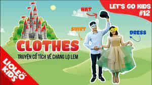 Bé học tiếng Anh về Trang phục - Clothes |[Trọn bộ 20 chủ đề từ vựng sách Let's  go] [Lioleo Kids] - YouTube