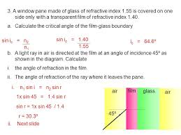 a window pane made of glass of refractive index 1