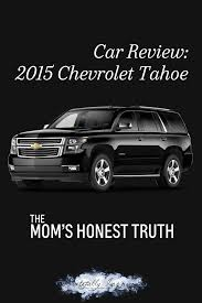 The Mom's Honest Truth Car Review: 2015 Chevrolet Tahoe – Jeff ...