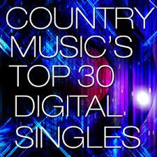 Country Chart News Top 30 Digital Singles Week Of February