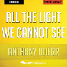 All The Light We Cannot See Summary Study Guide All The Light We Cannot See By Anthony Doerr Unofficial