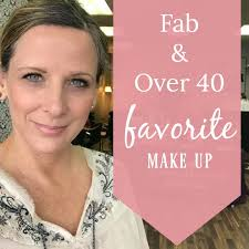 fab and over 40 favorite makeup