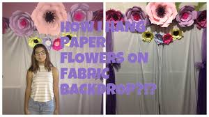 Hanging Paper Flower Backdrop How I Hang My Paper Flowers On A Fabric Backdrop Youtube