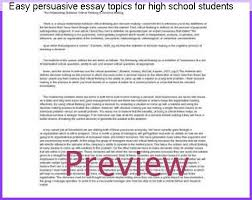 easy persuasive essay topics for high school students college  easy persuasive essay topics for high school students mrs carson s classes search this site 86