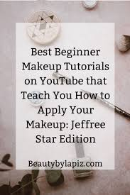 best beginner makeup tutorials on you that teach you how to apply your makeup jeffree