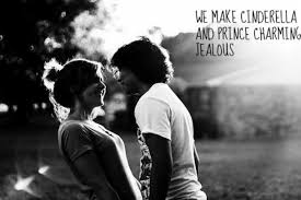 Cinderella Love Quotes Gorgeous We Make Cinderella And Prince Charming Jealous Quote Image 48