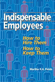 Indispensable Employees: Fields, Martha R. A.: 9781564145161: Amazon.com:  Books