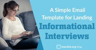 Informational Interview Request Email A Simple Email Template For Landing Informational Interviews Macs