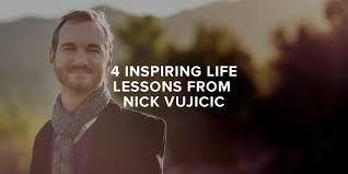 inspiring life lessons from nick vujicic paul sohn