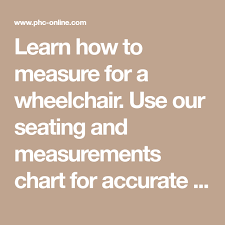 Wheelchair Size Chart Learn How To Measure For A Wheelchair Use Our Seating And