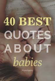 Best Quotes About Babies