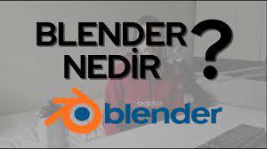 BLENDER PROGRAMI NEDİR ? - YouTube