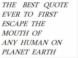 The Best Quote Ever Said On Planet Earth YouTube Stunning Best Quote Ever