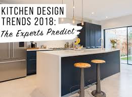 kitchen design trends. Kitchen Trends 2018: The Experts Predict Design O
