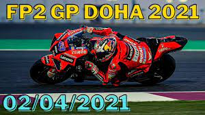 MOTOGP FP2 GP DOHA PROVE LIBERE 2 OGGI 02/04/ 2021 LOSAIL - YouTube