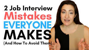 2 Job Interview Mistakes Everyone Makes And How To Avoid Them