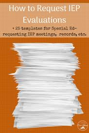 how to request iep evaluations plus 25 letter templates for special education requesting evaluations