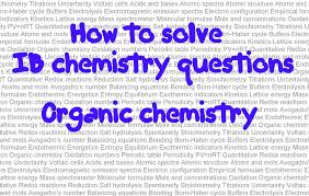 organic chemistry problem solver how to pass organic chemistry  organic chemistry how to solve ib chemistry problems in paper organic chemistry 1 how to solve