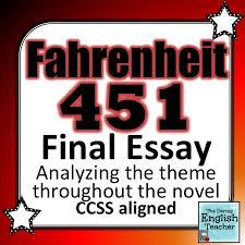 best fahrenheit images fahrenheit  fahrenheit 451 final essay analyzing theme