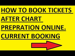 Current Reservation After Chart Preparation Online How To Book Current Booking Tickets On Irctc