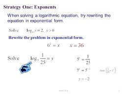 how to write a logarithmic equation math when solving a logarithmic equation try rewriting the equation in exponential form mathematics uoft