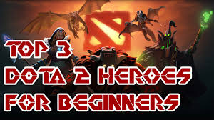 best dota 2 heroes for beginners our top 3 list youtube