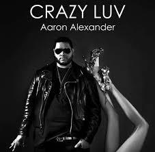 """MUSIC VIDEO: Aaron Alexander (Reid) - """"Crazy Luv"""""""