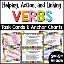 Helping Verbs Linking Verbs Action Verbs Activities Verbs Task Cards