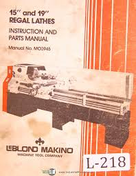 leblond makino and regal lathes mo instruction and leblond makino 15 and 19 regal lathes mo3945 instruction and parts manual leblond com books