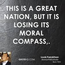 this is a great nation but it is losing its moral compass this is a great nation but it is losing its moral compass opinion morals and quotation