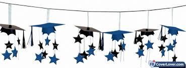 Graduation Cover Photo Graduation Holidays And Celebrations Facebook Cover Maker