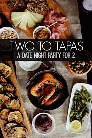 easy dinner ideas for two romantic. a date night tapas party easy dinner ideas for two romantic n