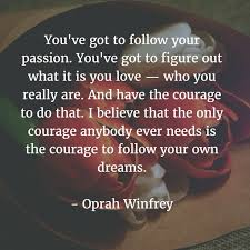 Quotes About Following Your Dreams And Passion Best of Best Positive Quotes You've Got To Follow Your Passion You've