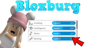 get your skill levels up in bloxburg by