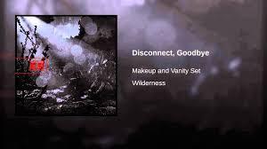 disconnect goodbye makeup and vanity set