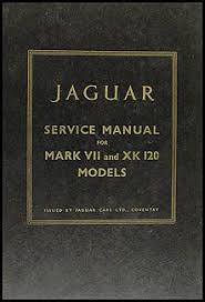 1954 1957 jaguar xk 140 owner s manual reprint 1949 1957 jaguar xk120 xk140 mark vii repair shop manual original xk 120 140 189 00