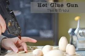 hot glue tips and tricks