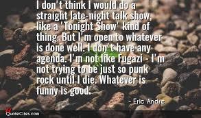 Explore Eric Andre Quotes QuoteCites Stunning Eric Andre Quotes