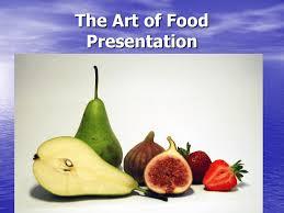 Presentation Foods The Art Of Food Presentation