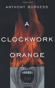 a clockwork orange anthony burgess com books