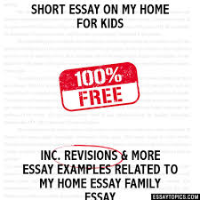 essay on my home for kids short essay on my home for kids
