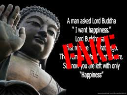 Buddha Quotes On Happiness Magnificent A Man Said To The Buddha 'I Want Happiness' Fake Buddha Quotes