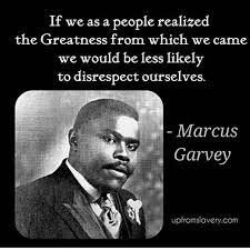 best marcus garvey images marcus garvey quotes  it does a mind good to remember ancestral teaching and a humble acknowledgement of affirmative self worth to keep one s soul strengthend