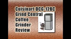 This is the perfect little coffee grinder. Cuisinart Dcg 12bc Grind Central Coffee Grinder Review Best Coffee Grinder Reviews Video Dailymotion