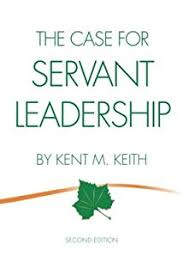 the servant as leader robert k greenleaf  the case for servant leadership