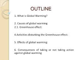essay writing tips to global warming paper outline view essay global warming paper and outline from abe 170a2 at u of a this minimizes the amount of greenhouse gases put into the air by a car