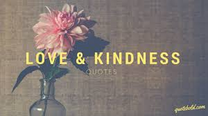 41 Love Kindness Quotes With Images Quotebold