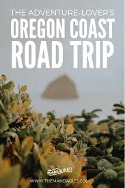The Perfect Oregon Coast Road Trip Itinerary And Exactly